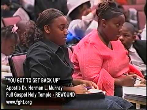 """YOU GOT TO GET BACK UP""  APOSTLE DR. HERMAN L. MURRAY JR."