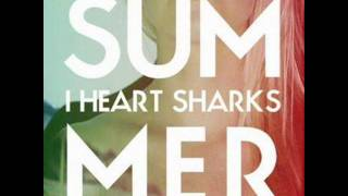 I Heart Sharks - The World is Yours