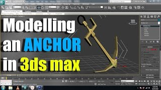 3ds Max Tutorial: Modelling a ship's anchor tutorial Beginners.