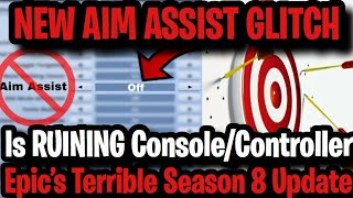 AIM ASSIST BUG/GLITCH IS RUINING FORTNITE CONSOLE ET CONTROLLER PLAYERS (SEASON 8 UPDATE)