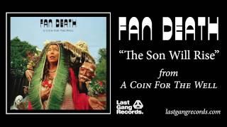Fan Death - The Son Will Rise