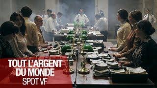 TOUT L'ARGENT DU MONDE - Spot