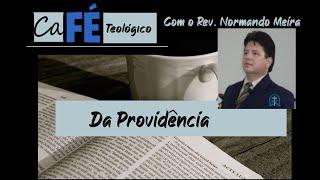 CAFÉ TEOLÓGICO - CFW V - DA PROVIDÊNCIA
