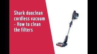 Shark duoclean cordless vacuum - How to clean the filters 7305997