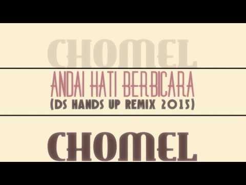 Chomel - Andai Hati Berbicara (FENGTAU - HARDSTYLE - TECHNO - HARDCORE)