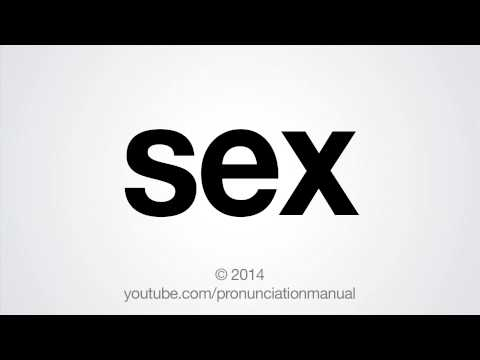 How to Pronounce Sex