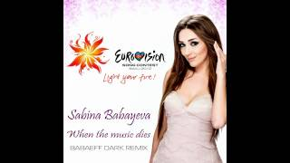Sabina Babayeva - When the music dies (Babaeff Dark remix) Eurovision 2012 Azerbaijan
