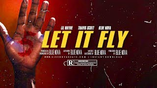 [FREE] Lil Wayne | Travis Scott Type Beat - LET IT FLY | Instrumental | Blue Nova | #ThaCarterV