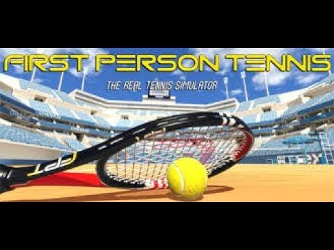First Person Tennis-The Real Tennis Simulator VR