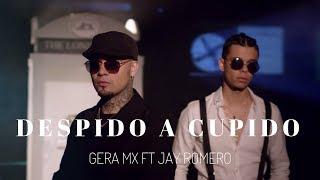 Gera MX Feat. Jay Romero - Despido a Cupido