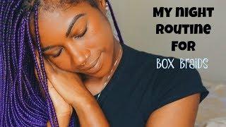 Box Braids || My Full Night Routine