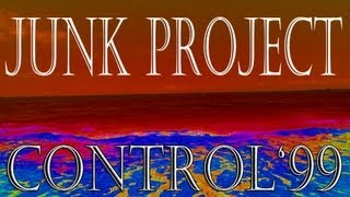 Junk Project - Control 99 (Extended Mix)