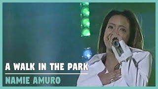 安室奈美恵(Namie Amuro) - a walk in the park(1997.05.27. TK PAN PACIFIC TOUR '97)