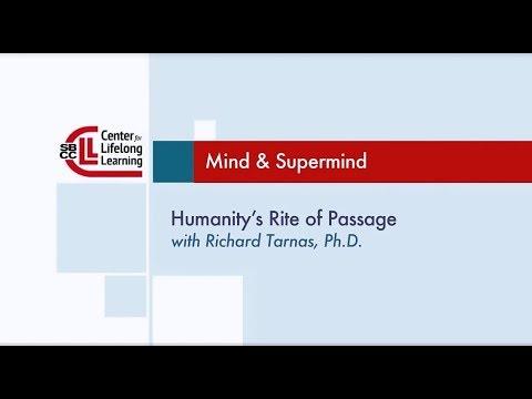Mind Supermind 5/8/17 Humanity's Rite Of Passage with Richard Tarnas, Ph D