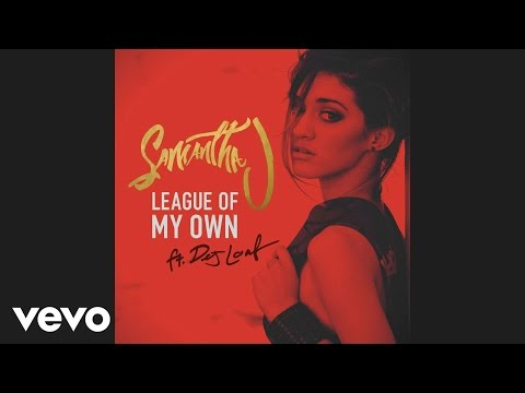 Samantha J. - League of My Own (Audio) ft. DeJ Loaf