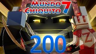 Mundo Chiquito 7 - Ep. 200 - Gracias a todos y hasta pronto
