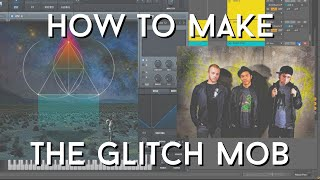 """HOW TO MAKE - the Glitch Mob """"Fortune Days"""" - Ableton 10 Tutorial"""