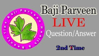 Baji Parveen LIVE Question/Answer & Gupshup