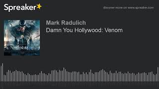 Damn You Hollywood: Venom