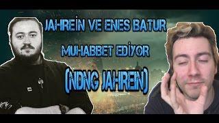 Jahrein ve Enes Batur Muhabbet ediyor(NDNG Jahrein)