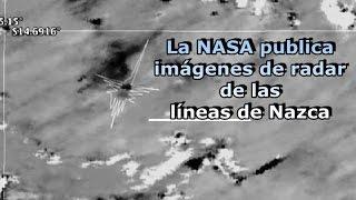 NASA publica imágenes de radar de las líneas de Nazca desvelando zonas alteradas