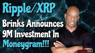 Xrp Ripple Daily News: Brinks Announces 9M Investment In Moneygram!!!!