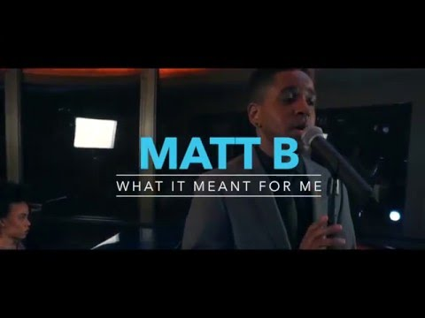 Matt B - What It Meant For Me (Official Music Video)