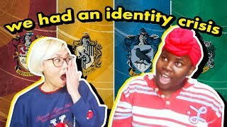 SORTING OURSELVES INTO HOGWARTS HOUSES & GETTING UPSET :(