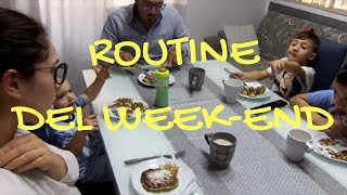 DAY IN OUR LIFE || ROUTINE DEL WEEK-END
