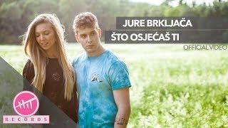 Jure Brkljača - Što osjećaš ti (OFFICIAL VIDEO)