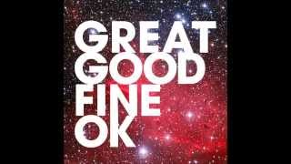 Great Good Fine Ok  - You