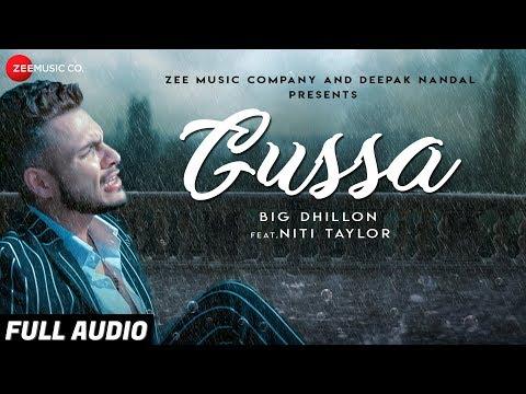 Gussa - Full Audio | BIG Dhillon Feat. Niti Taylor