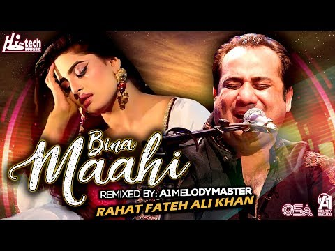 BINA MAAHI - Official Video - RAHAT FATEH ALI KHAN FT. A1MELODYMASTER - HI-TECH MUSIC