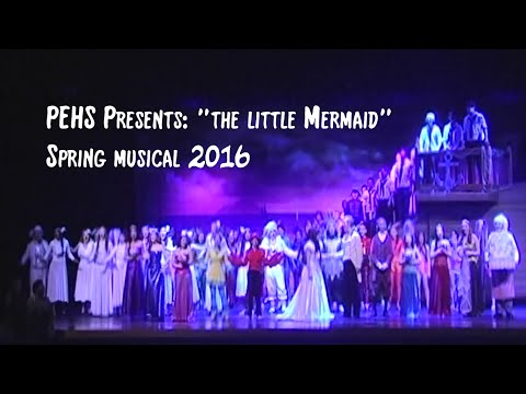 """PEHS Presents: """"The Little Mermaid"""" (Friday-Sunday Cast) Spring Musical 2016"""