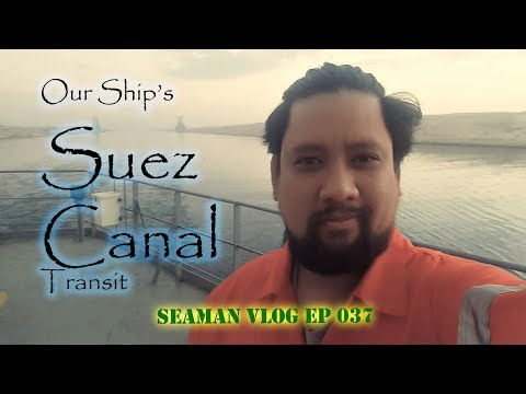 Our Ship Transits the Suez Canal | Seaman VLOG 037