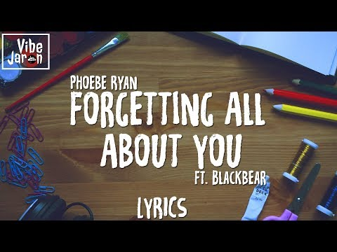 Phoebe Ryan - Forgetting All About You (ft. Blackbear) Lyrics