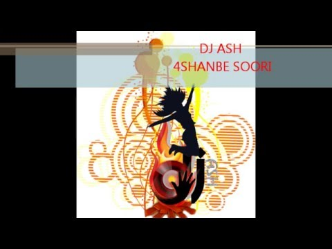 DJ ASH Remix #5 4 shanbe soori exclusive