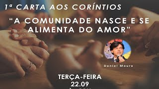 "Live 22/09 às 20h - 1ª Carta aos Coríntios ""A comunidade nasce e se alimenta do Amor"""