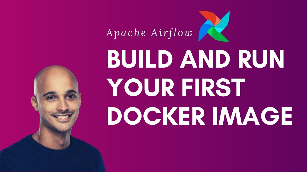 Apache Airflow | Building And Running Your First Airflow Docker Image