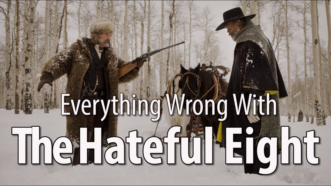 everything wrong with the hateful eight in 11 minutes or less youtube