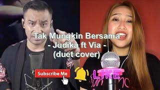 Tak Mungkin Bersama - Judika ft Via (duet cover)