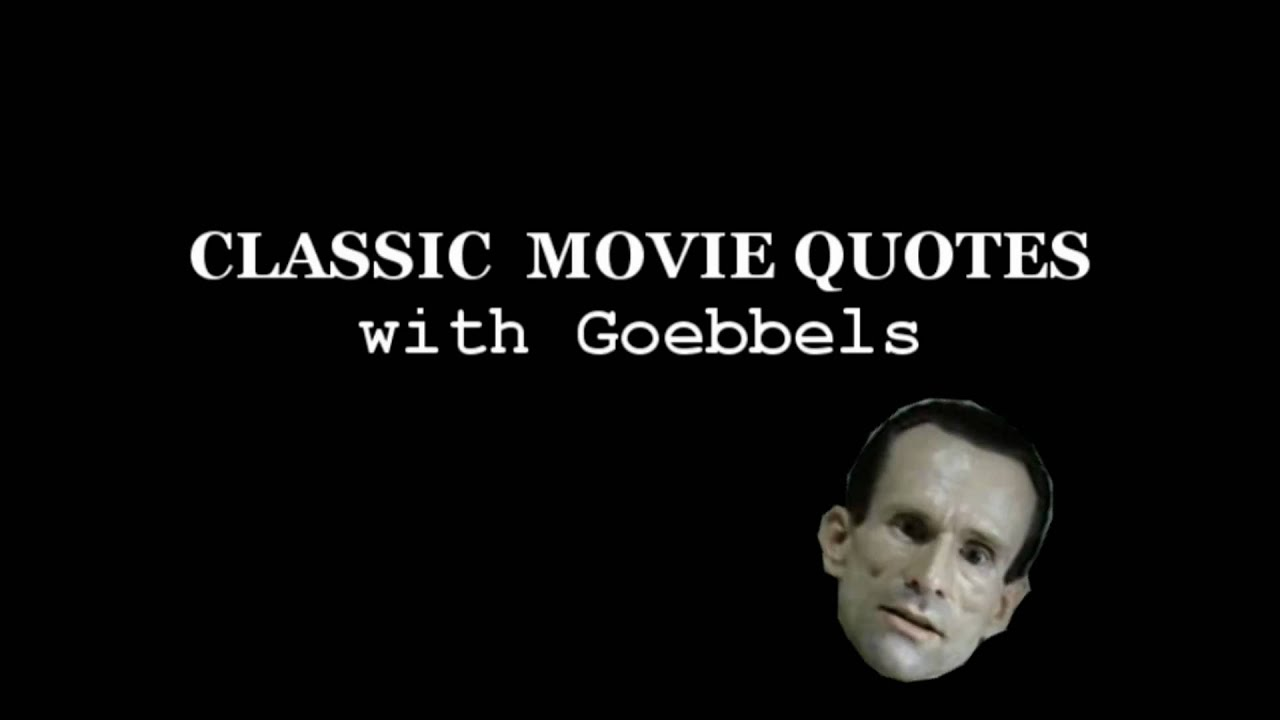 Classic Movie Quotes with Goebbels: Monty Python and the Holy Grail
