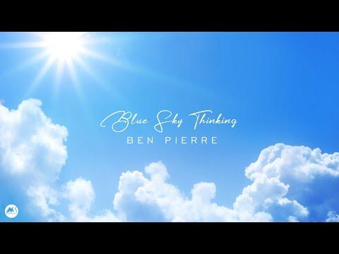 Ben Pierre - Blue-Sky Thinking (Official Video)