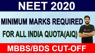 Minimum Marks Required in NEET 2020 For All India Quota (AIQ) | MBBS/ BDS Cut-off