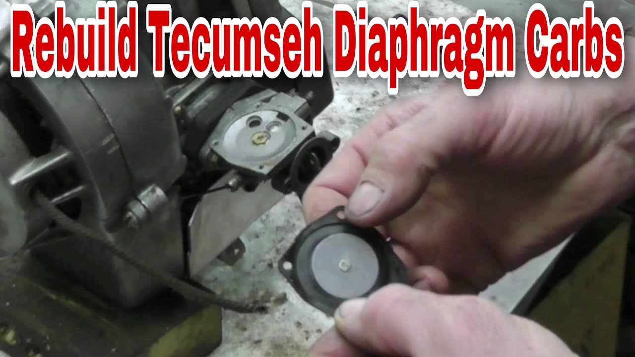 How To Rebuild Tecumseh Diaphragm Carburetors With Taryl Youtube