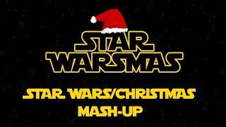 STAR WARSMAS (Star Wars Soundtrack + Christmas Songs Mashup)