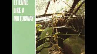 Saint Etienne - Like A Motorway (Full Length Version)