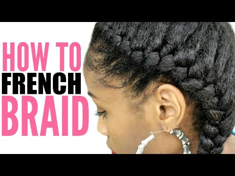 How to French Braid Natural Hair for Beginners