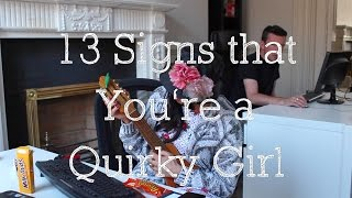 13 Signs That You're a Quirky Girl
