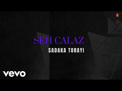 Seh Calaz - Sadaka Torayi (Official Audio)